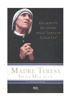 Madre Teresa Sii Mia Luce
