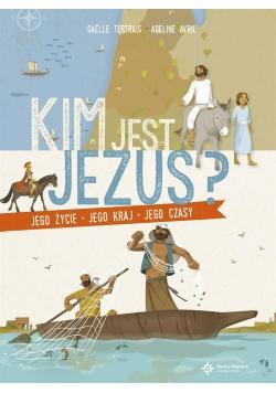Kim jest Jezus? Jego życie, jego kraj, jego czas