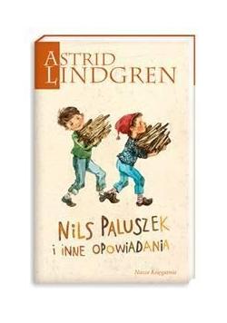 Astrid Lindgren. Nils Paluszek i inne opowiadania