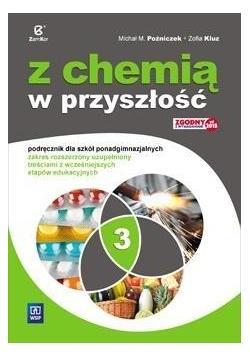 Chemia LO 3 Z chemią w przyszłość Podr. ZR w.2017