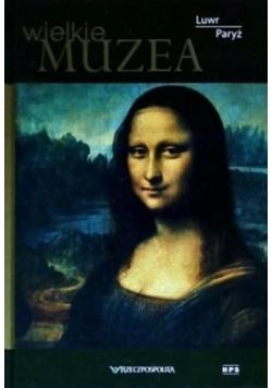 Wielkie muzea. Luwr, Paryż