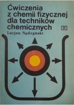 Ćwiczenia z chemii fizycznej dla techników chemicznych