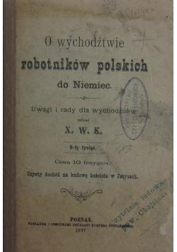 O wychodźtwie robotników polskich do Niemiec, 1897 r.