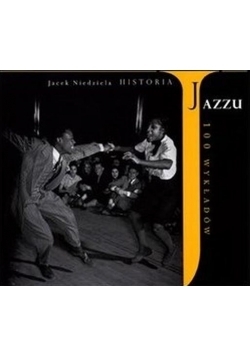 Historia Jazzu. 100 wykładów