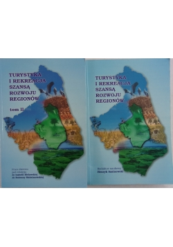 Turystyka i rekreacja szansą rozwoju regionów, Tom I i II