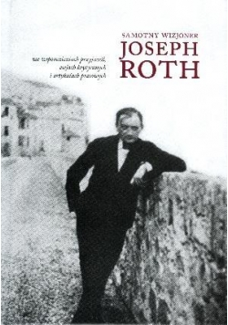 Samotny wizjoner. Joseph Roth