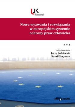 Nowe wyzwania i rozwiązania w europejskim systemie ochrony praw człowieka Tom 3