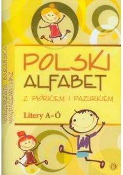 Polski alfabet z piórkiem i pazurkiem Litery A-Ó