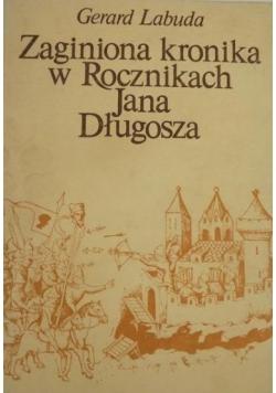 Zaginiona kronika w Rocznikach Jana Długosza