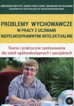 Problemy wychowawcze w pracy z uczniami niepełnosprawnymi intelektualnie + CD