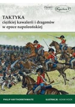 Taktyka ciężkiej kawalerii i dragonów...