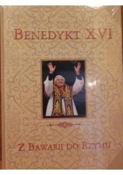Benedykt XVI Z Bawarii do Rzymu