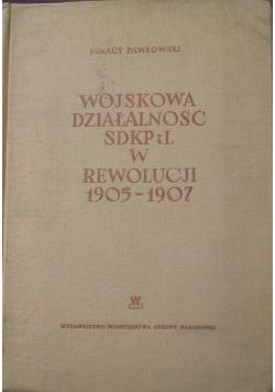 Wojskowa działalność SDKP i L w rewolucji 1905-1907