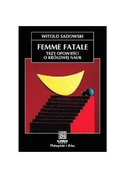 Femme fatale. Trzy opowieści o królowej nauk