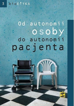 Bioetyka. Od autonomii osoby do autonomii pacjenta