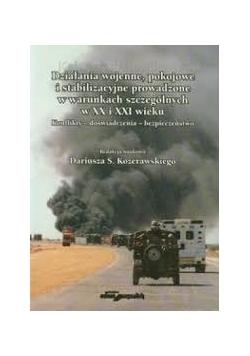 Działania wojenne pokojowe i stabilizacyjne prowadzone w warunkach szczególnych w XX i XXI wieku