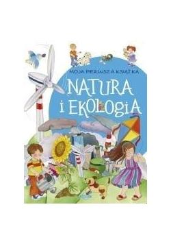 Moja pierwsza książka. Natura i ekologia