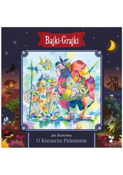 Bajki - Grajki. O Korsarzu Palemonie CD