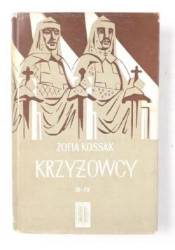 Kossak Zofia - Krzyżowcy, tom III/IV