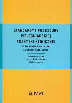 Standardy i procedury pielęgniarskiej praktyki klinicznej na stanowisku edukatora do spraw diabetologii