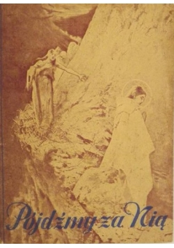Pójdźmy za Nią. Rozważania na tle Najświętszej Marii Panny, 1947 r.