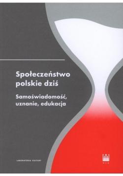 Społeczeństwo polskie dziś. Samoświadomość...