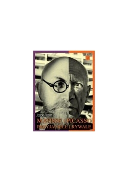 Matisse i Picasso - przyjaciele i rywale