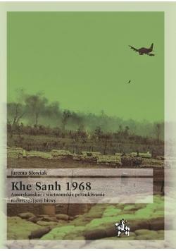 Khe Sanh 1968 Amerykańskie i wietnamskie poszukiwania rozstrzygającej bitwy