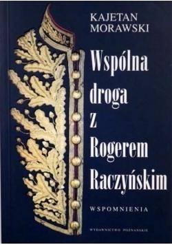 Wspólna droga z Rogerem Raczyńskim