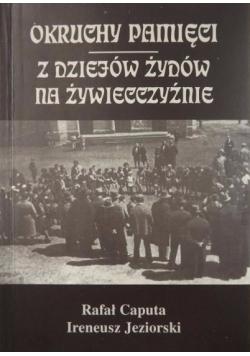 Okruchy pamięci. Z dziejów Żydów na Żywiecczyźnie