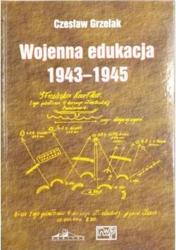 Wojenna edukacja 1943-1945.