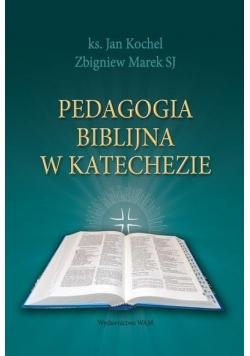 Pedagogika biblijna w katechezie