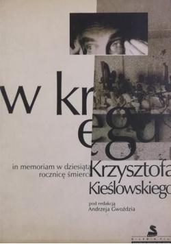W kręgu Krzysztofa Kieślowskiego