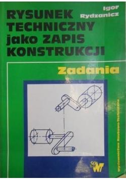 Rysunek techniczny jako zapis konstrukcji. Zadania