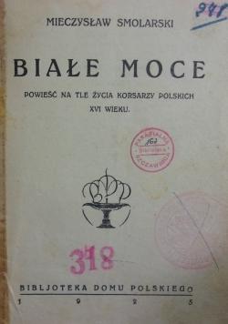Białe moce, 1925r.