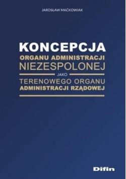 Koncepcja organu administracji niezespolonej...