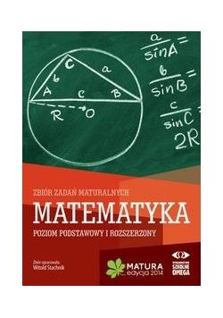 Matematyka Matura 2014 Zbiór zadań maturalnych Poziom podstawowy i rozszerzony