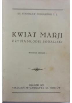 Kwiat Marji z życia młodej Sodalistki, 1931 r.
