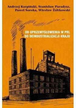 Od uprzemysłowienia w PRL do deindustrializacji