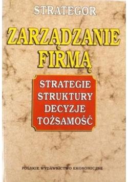Zarządzanie firmą: strategie, struktury, decyzje, tożsamość