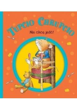 Tupcio Chrupcio. Nie chcę jeść! w.2018