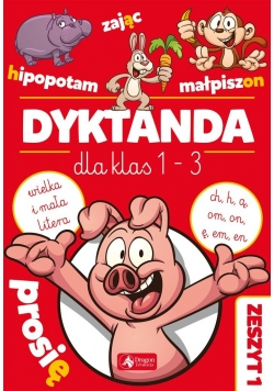 "Dyktanda dla klas 1-3. Ćw. z ""h"", ""ch"", ""ą""""om"".."