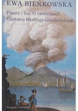 Pisarz i los. O twórczości Gustawa Herlinga-Grudzińskiego