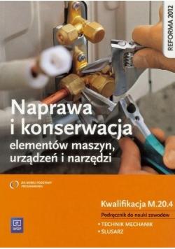 Naprawa i kons. elem. maszyn. Kwal. M.20.4 WSiP