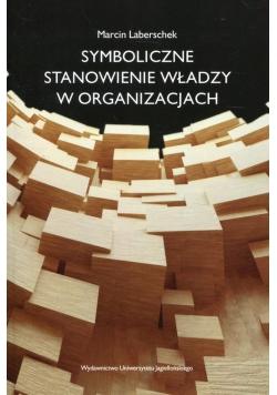 Symboliczne stanowienie władzy w organizacjach