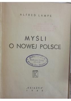 Myśl o nowej Polsce , 1948r.