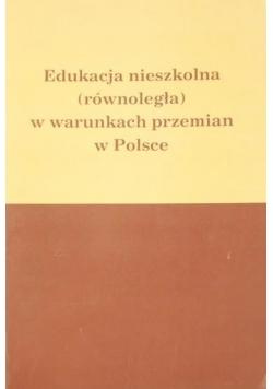 Edukacja nieszkolna (równoległa) w warunkach przemian w Polsce