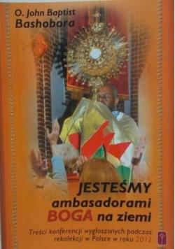 Jesteśmy ambasadorami Boga na ziemi