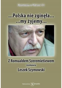 ...Polska nie zginęła ..