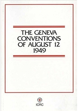 The Geneva Conventions of August 12 1949